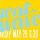 Heat Wave – Planned Parenthood Hamptons Fundraiser May 29